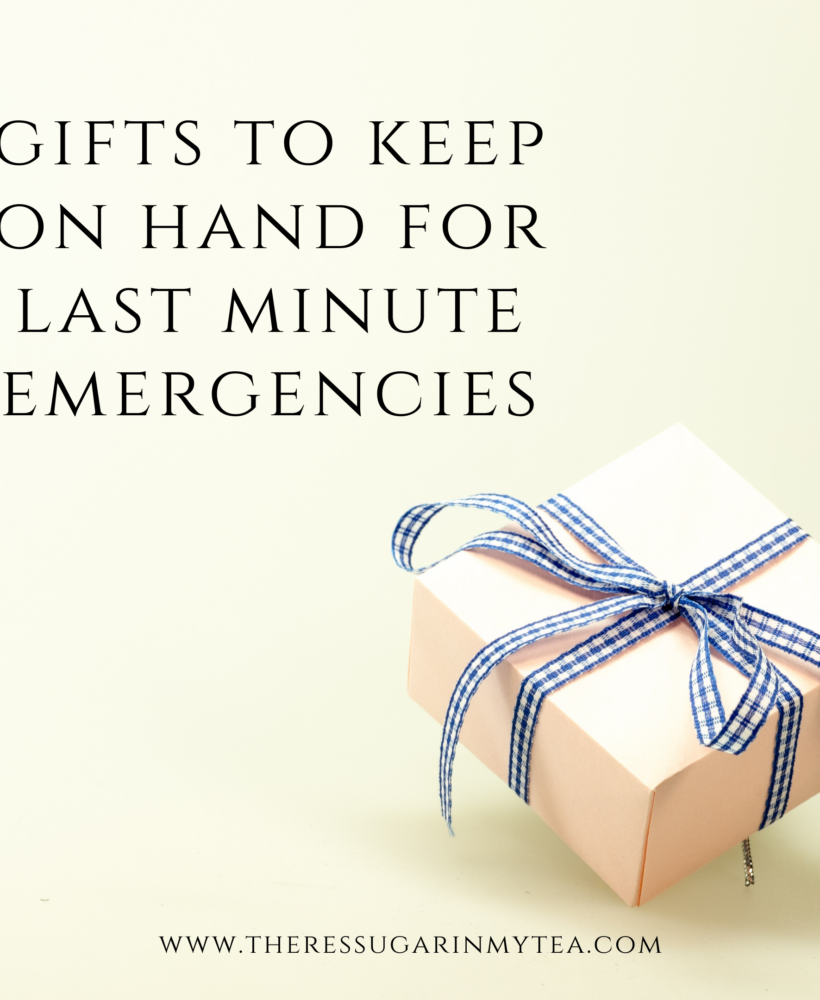 Gifts to Keep on Hand for Last Minute Emergencies, There's Sugar in My Tea, Charlotte NC Lifestyle Blogging