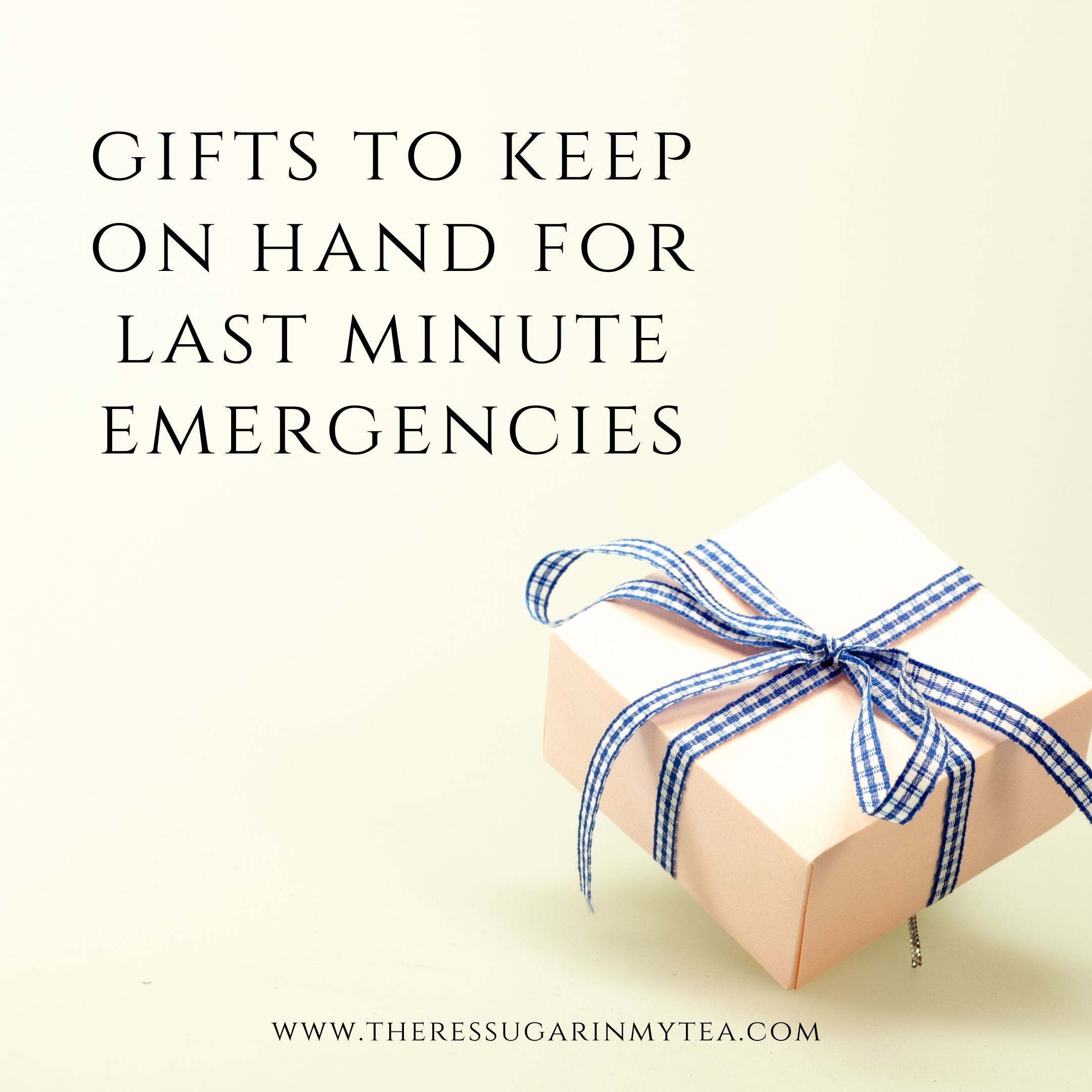 How to stock up on gifts to have on hand for last minute emergencies