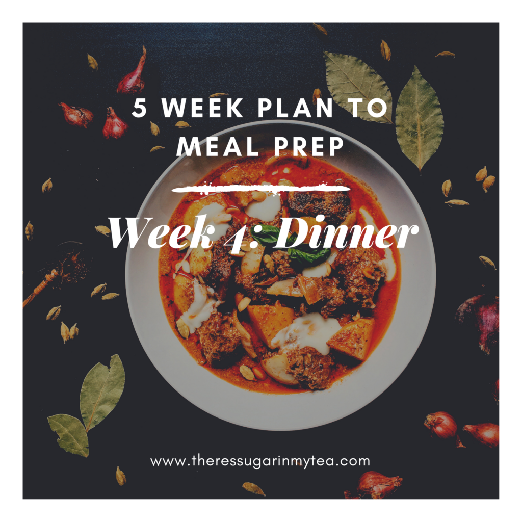 5 Week Plan to Meal Prep: Week 4- Dinner, There's Sugar in My Tea, Charlotte NC Blogs