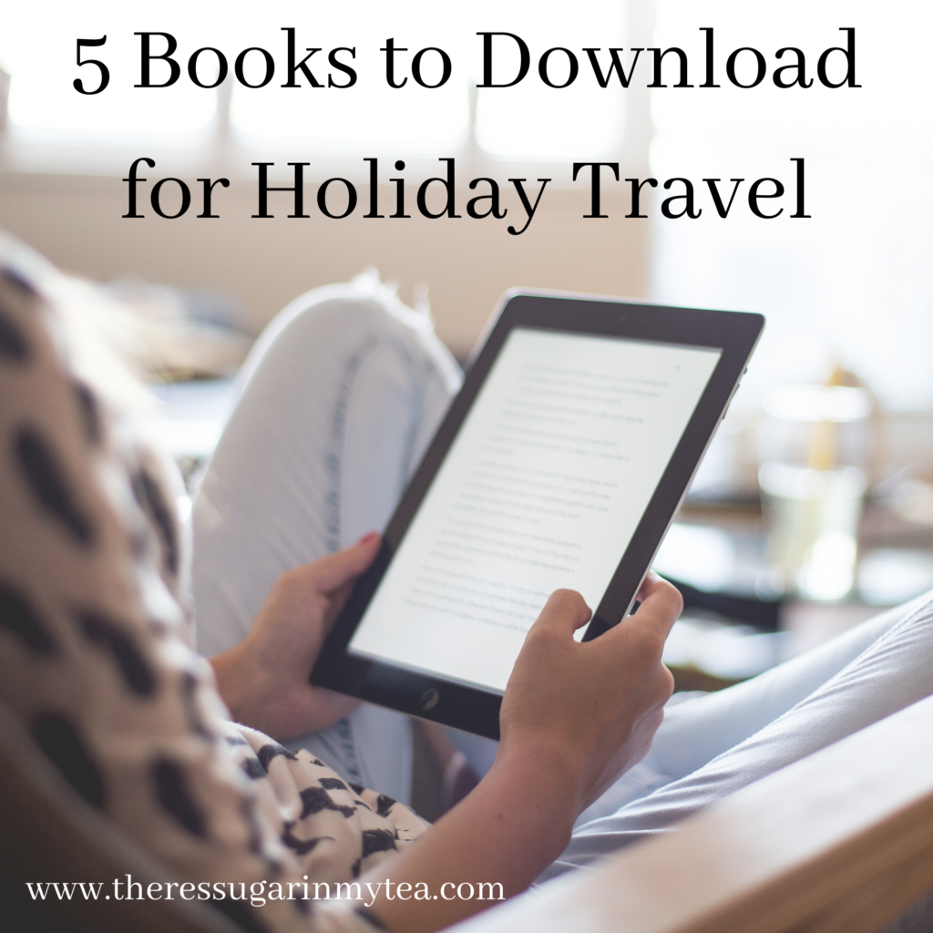 5 books to download for holiday travel, there's sugar in my tea, charlotte nc based blogs, southern blogs