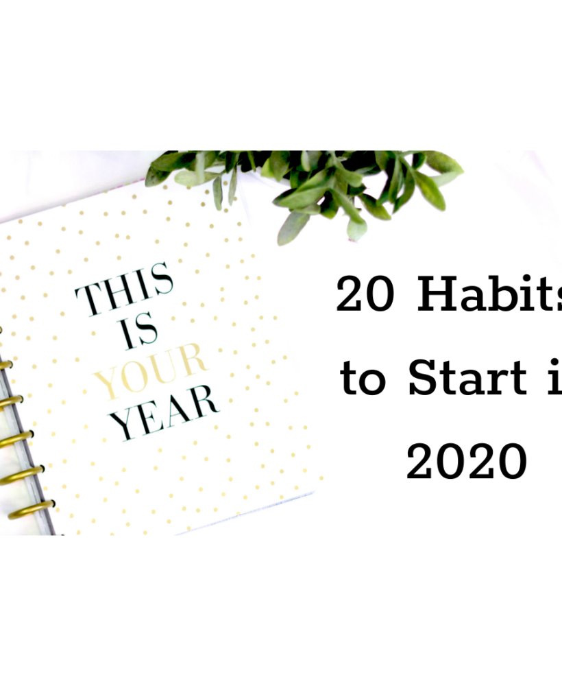 20 habits to start in 2020, There's Sugar in My Tea, charlotte nc blogs, charlotte nc lifestyle blogs